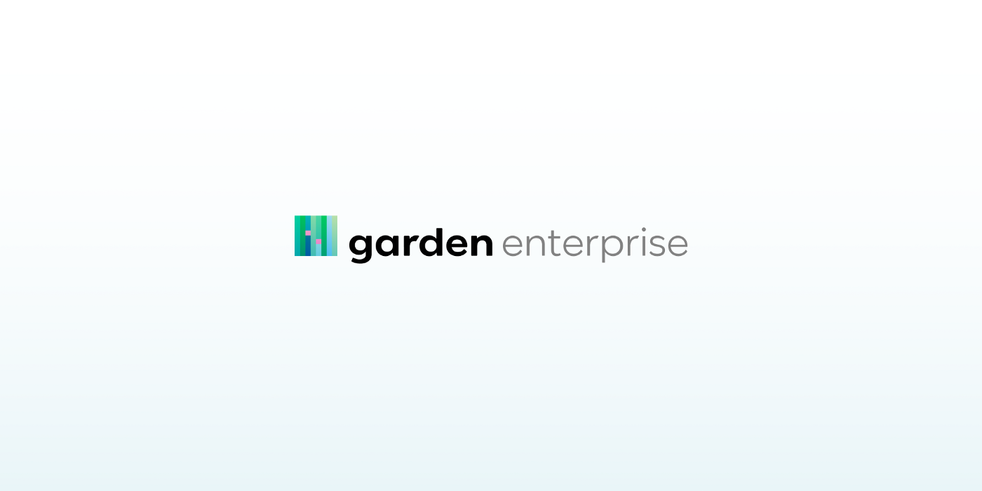 Garden Enterprise is now generally available